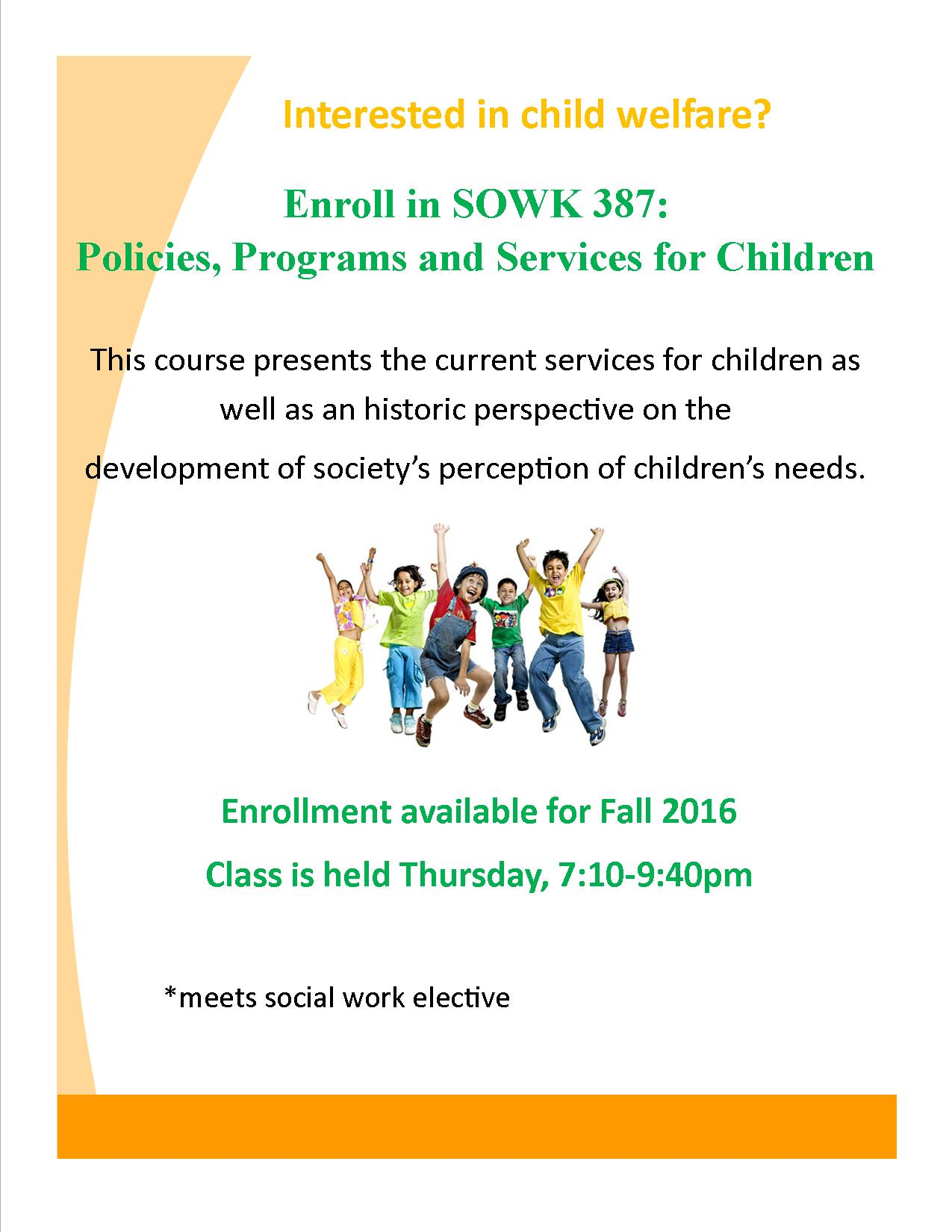Enroll in SOWK 387- Child Welfare